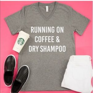 Tops - Running on Coffee & Dry Shampoo Graphic Tee; XL